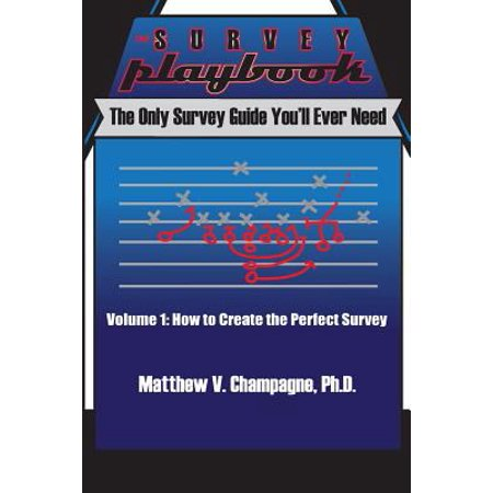 The Survey Playbook  Volume 1  How To Create The Perfect Survey