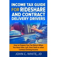 Income Tax Guide for Rideshare and Contract Delivery Drivers: How to Prepare Your Tax Return When You Have Uber, Lyft, DoorDash or other Contract Driving Income (Paperback)