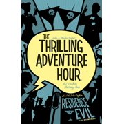 The Thrilling Adventure Hour: Residence Evil - eBook