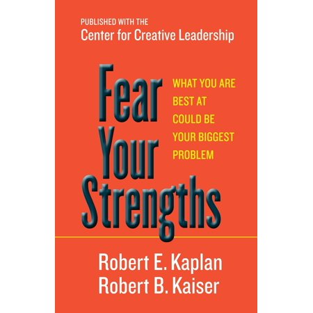 Fear Your Strengths : What You Are Best at Could Be Your Biggest (What's The Best Tablet For The Money)