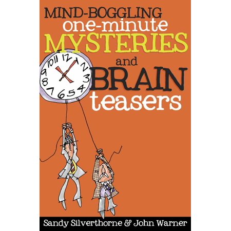 Mind-Boggling One-Minute Mysteries and Brain Teasers - Brain Teasers Riddles For Kids