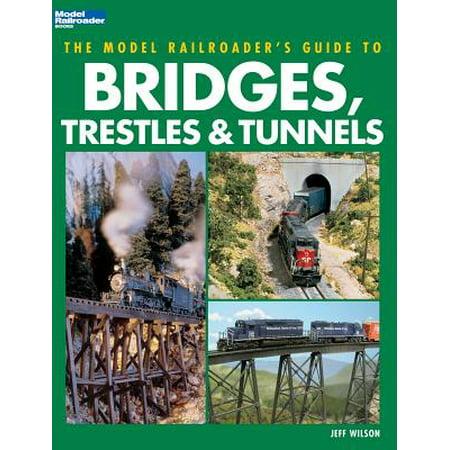 Model Railroader's Guide to Bridges, Trestles &