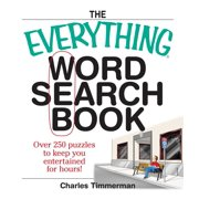 The Everything Word Search Book : Over 250 Puzzles to Keep You Entertained for Hours!