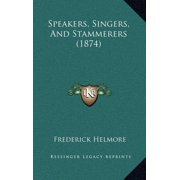 Speakers, Singers, and Stammerers (1874)