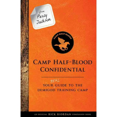 - From Percy Jackson: Camp Half-Blood Confidential (An Official Rick Riordan Companion Book) : Your Real Guide to the Demigod Training Camp