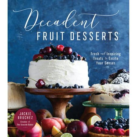 Decadent Desserts - Decadent Fruit Desserts - eBook