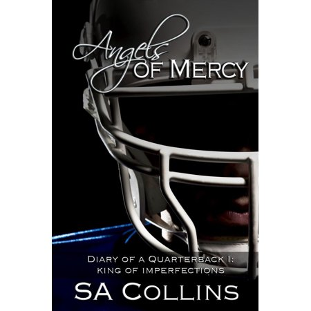 Angels of Mercy - Diary of a Quarterback - Part I: King of Imperfections - eBook (Angel Diary)