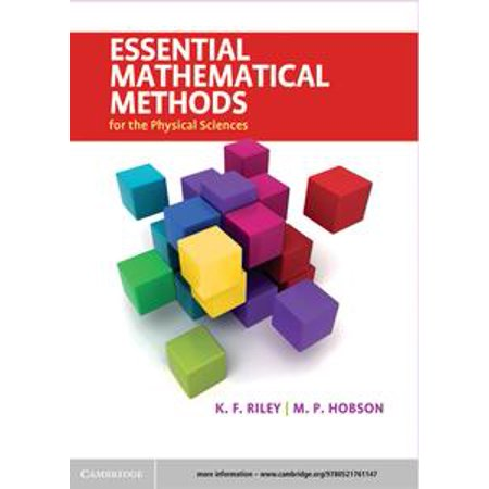 Essential Mathematical Methods for the Physical Sciences - (Essential Mathematical Methods For The Physical Sciences)