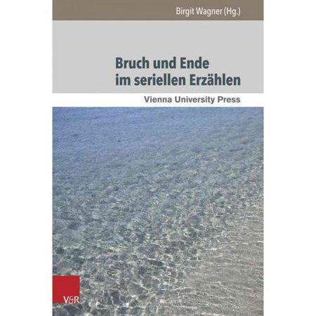 Bruch Und Ende Im Seriellen Erzahlen: Vom Feuilletonroman Zur Fernsehserie by