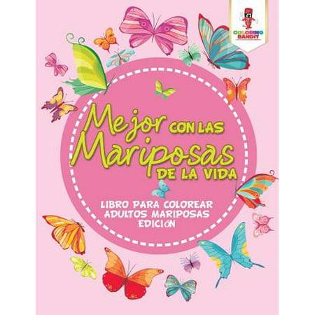 Mejor Con Las Mariposas de la Vida : Libro Para Colorear Adultos Mariposas Edicion - Decoracion Para Fiesta De Halloween Adultos