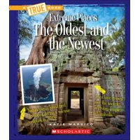 A True Book: Extreme Places: The Oldest and the Newest (a True Book: Extreme Places) (Hardcover)