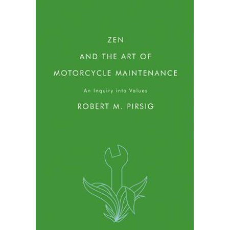 Zen and the art of motorcycle maintenance : an inquiry into values - paperback:
