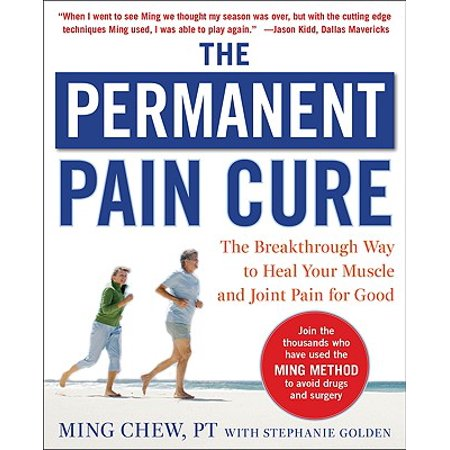 The Permanent Pain Cure: The Breakthrough Way to Heal Your Muscle and Joint Pain for Good (Best Way To Cure Jaundice)