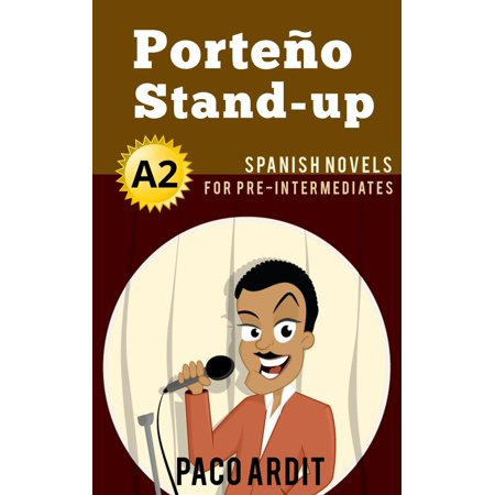 Porteño Stand-up - Spanish Readers for Pre Intermediates (A2) - eBook