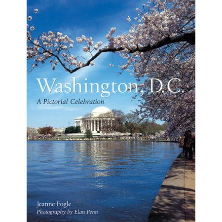 Washington, D.C. : A Pictorial Celebration (Best Of Dc Celebration)