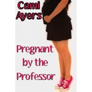 Pregnant by the Professor! - eBook