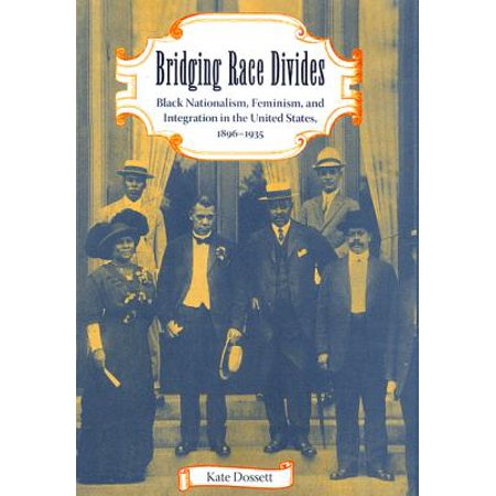 Bridging Race Divides : Black Nationalism, Feminism, and Integration in the United States, (Examples Of Nationalism In The United States)
