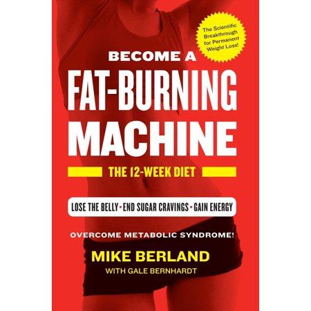 Fat-Burning Machine : The 12-Week Diet (Fat Burning Machine The 12 Week Diet)