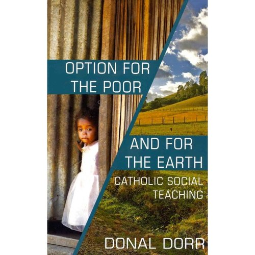 Option for the Poor and for the Earth: Catholic Social Teaching