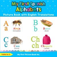 Teach & Learn Basic Spanish Words for Children: My First Spanish Alphabets Picture Book with English Translations: Bilingual Early Learning & Easy Teaching Spanish Books for Kids (Paperback)
