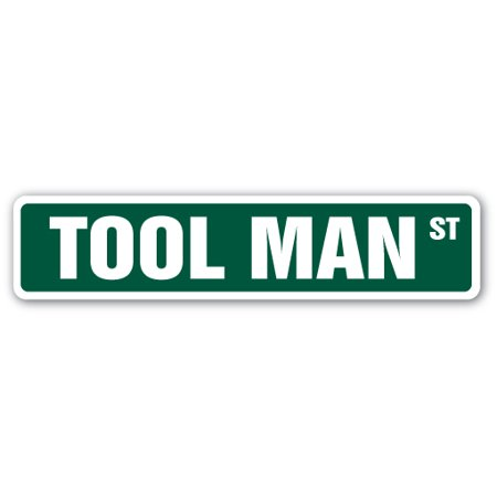 TOOL MAN Street Sign carpenter builder construction workshop power | Indoor/Outdoor |  24