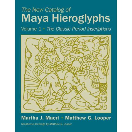 The New Catalog of Maya Hieroglyphs: The Classic Period Inscriptions