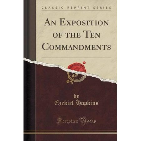 An Exposition Of The Ten Commandments  Classic Reprint