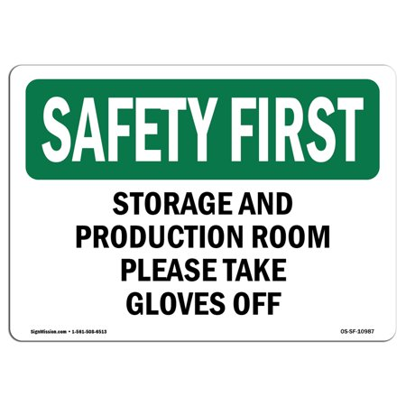 OSHA SAFETY FIRST Sign - Storage And Production Room Please Take Gloves Off | Choose from: Aluminum, Rigid Plastic or Vinyl Label Decal | Protect Your Business, Work Site, Warehouse | Made in the (Please Take Off Your Shoes Sign Printable)
