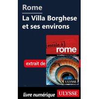 Rome - La Villa Borghese et ses environs - eBook