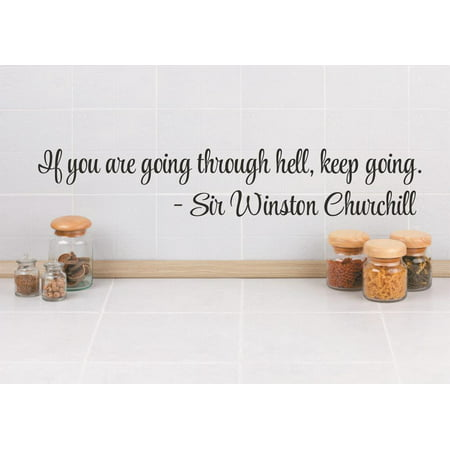 Custom Wall Decal Sticker If you are going through hell keep going Qu