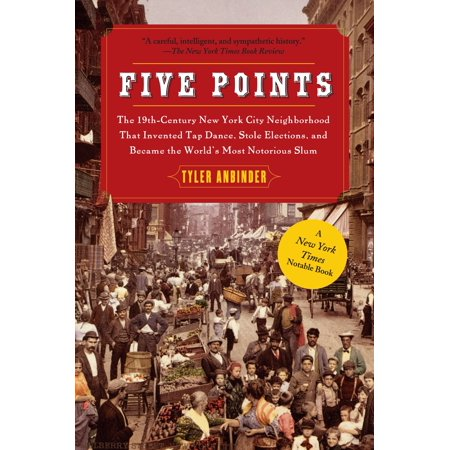 Five Points : The 19th Century New York City Neighborhood that Invented Tap Dance, Stole Elections, and Became the World's Most Notorious Slum - New York Regional Halloween Dance Singles