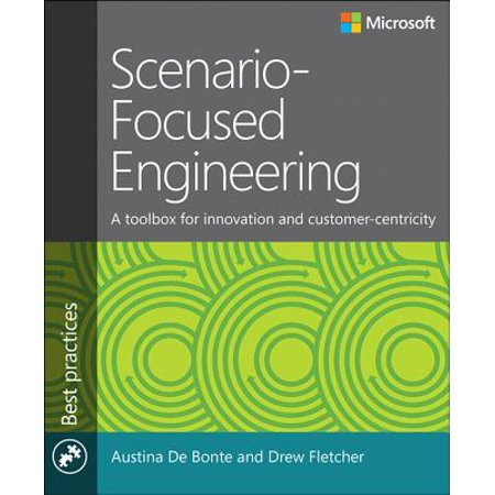 Scenario-Focused Engineering : A Toolbox for Innovation and