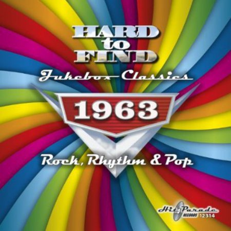 Hard to Find Jukebox Classics 1963 - Rock, Rhythm & Pop /