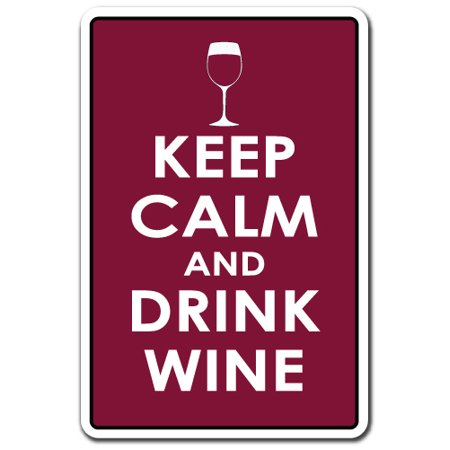 Keep Calm And Drink Wine 3 Pack of Vinyl Decal Stickers