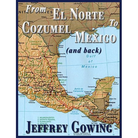 From El Norte to Cozumel (and back) - eBook ()