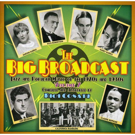 The Big Broadcast, Vol. 7: Jazz and Popular Music Of The 1920s and 193