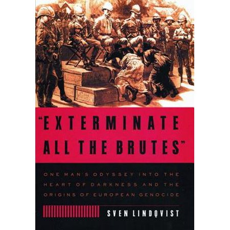 Exterminate All the Brutes : One Man's Odyssey Into the Heart of Darkness and the Origins of European Genocide - The Origin Of Halloween In Europe