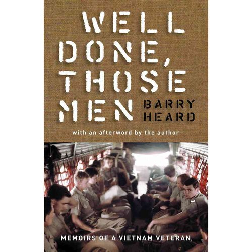 Well Done, Those Men: Memoirs of a Vietnam Veteran
