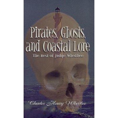 Pirates, Ghosts, and Coastal Lore : The Best of Judge (Best Judges To Clerk For)