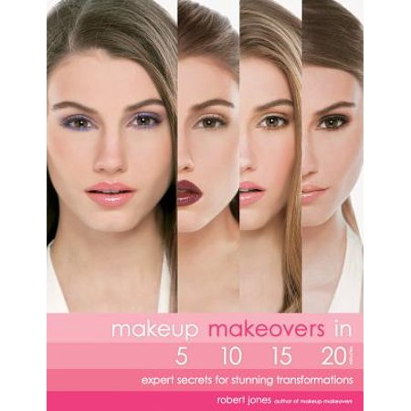 Makeup Makeovers in 5, 10, 15, and 20 Minutes : Expert Secrets for Stunning Transformations - Male To Female Makeup Transformation