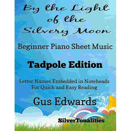 By the Light of the Silvery Moon Beginner Piano Sheet Music Tadpole Edition - (Talking To The Moon Piano Sheet Music)