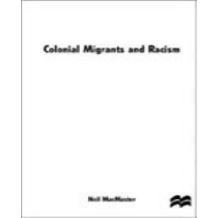Colonial Migrants and Racism: Algerians in France, 1900-62