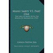 Manu Smrti V3, Part One : The Laws of Manu with the Bhasya of Medhatithi (1922)