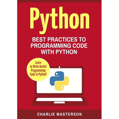 Python: Best Practices to Programming Code with Python -