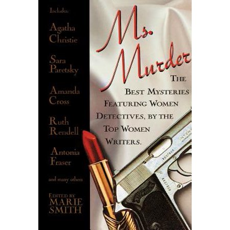 Ms. Murder : The Best Mysteries Featuring Women Detectives, by the Top Women