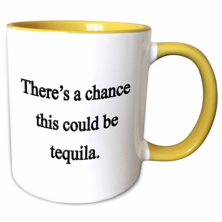 3dRose There�s a chance this could be tequila, - Two Tone Yellow Mug, 11-ounce