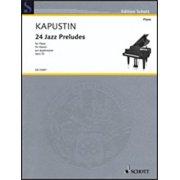 Hal Leonard Kapustin-24 Jazz Preludes, Op. 53-Piano Solo