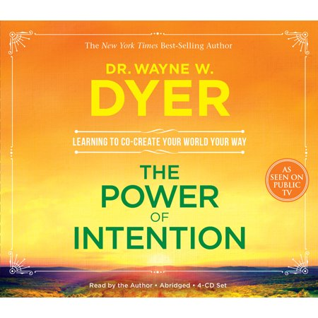 The Power of Intention : Learning to Co-create Your World Your