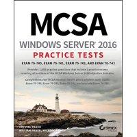 McSa Windows Server 2016 Practice Tests: Exam 70-740, Exam 70-741, Exam 70-742, and Exam 70-743 (Paperback)