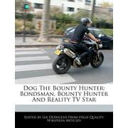 Dog the Bounty Hunter: Bondsman, Bounty Hunter and Reality TV Star (Paperback)